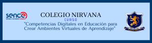 Colegio Nirvana Competencias Digitales en Educación para Crear Ambientes Virtuales de Aprendizaje